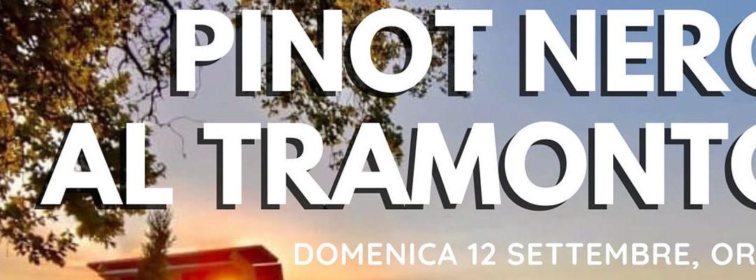 """Domenica 12 settembre alle ore 18.00 con """"PINOT NERO AL TRAMONTO"""", per un aperitivo emozionate"""